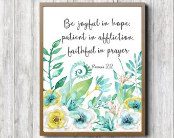 11 x 14 - 8 x 10 - 5 x 7 Scripture Wall Art - Romans 12 :12 Bible Verse Print - Be Joyful In Hope - Watercolor Flowers Scripture - Christian
