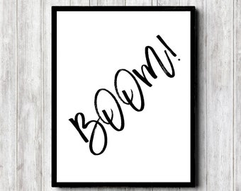 Boom! Printable Wall Art - Minimalist Art Print - Word Art Decor - Teen Room Wall Art - Monochrome Wall Art - Typography Print - Digital Art