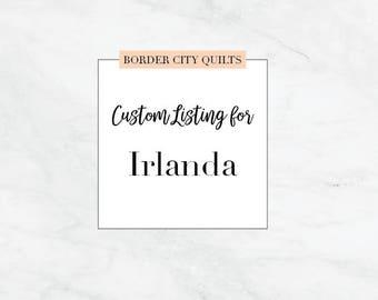 custom listing for Irlanda