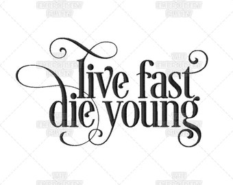 Live Fast Die Young Etsy