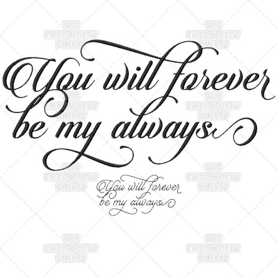 You Will Forever Be My Always Calligraphy Wedding Script Etsy