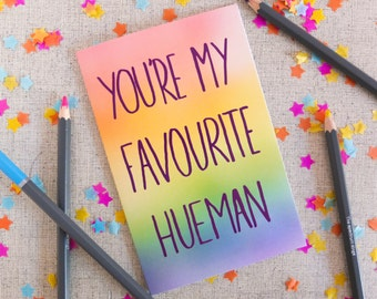 You're my Favourite Card, Birthday Card, Valentines Card, Greetings Card, Hue, Rainbow,  Human, Pun Card, Funny Illustrated card, Favourite