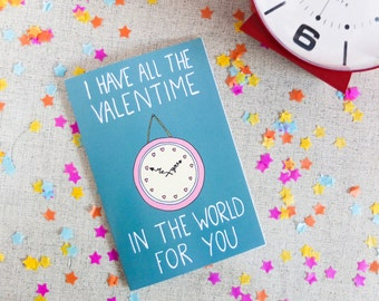 Valentines Card, I Have All the Valentime in the World for You, Love, Love Clock, Valentines Day, Pun card, Funny Illustrated card, Blue