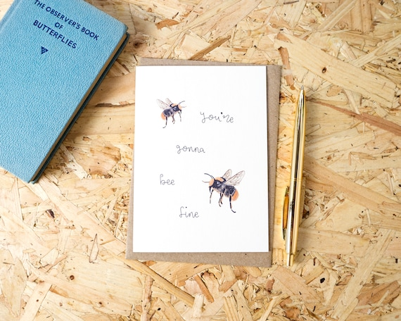 You're Gonna Bee Fine Greetings Card // Friendship Card // Cute Animal Card // Bee Card // You Will Be Okay