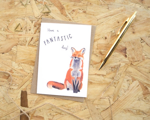 Have a Fantastic Day Greetings Card // Happy Birthday Card // Blank Birthday Card // British Wildlife // Fox Birthday Card