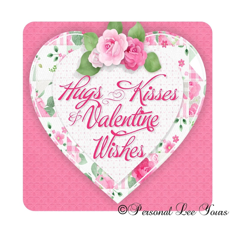 Valentine Wishes 6x6 or 8x8 Metal Wreath Sign Adhesive Mounts Included