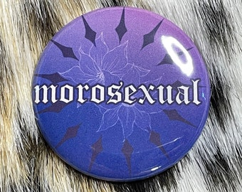 """MOROSEXUAL 2.25"""" Buttons"""