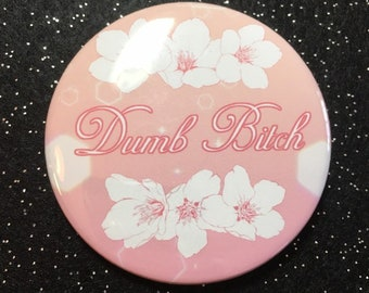 "DUMB B*TCH 2.25"" Buttons"