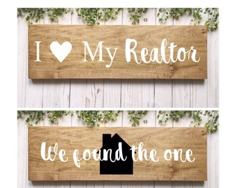 Realtor Photo Prop, Realtor Wood Sign, We found the one, Double Sided Sign, Photo Prop, I love my Realtor, Realtor Signs, Stained Wood Signs