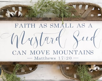 Wooden sign | Housewarming Gift | Faith as Small as a Mustard Seed | Move Mountains | Matthew 17:20 | Bible Verse | Wood Sign