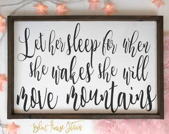 Let Her Sleep For When She Wakes She Will Move Mountains Wood Sign, Nursery Calligraphy Sign, Rustic Baby Girl Nursery decor, kids decor