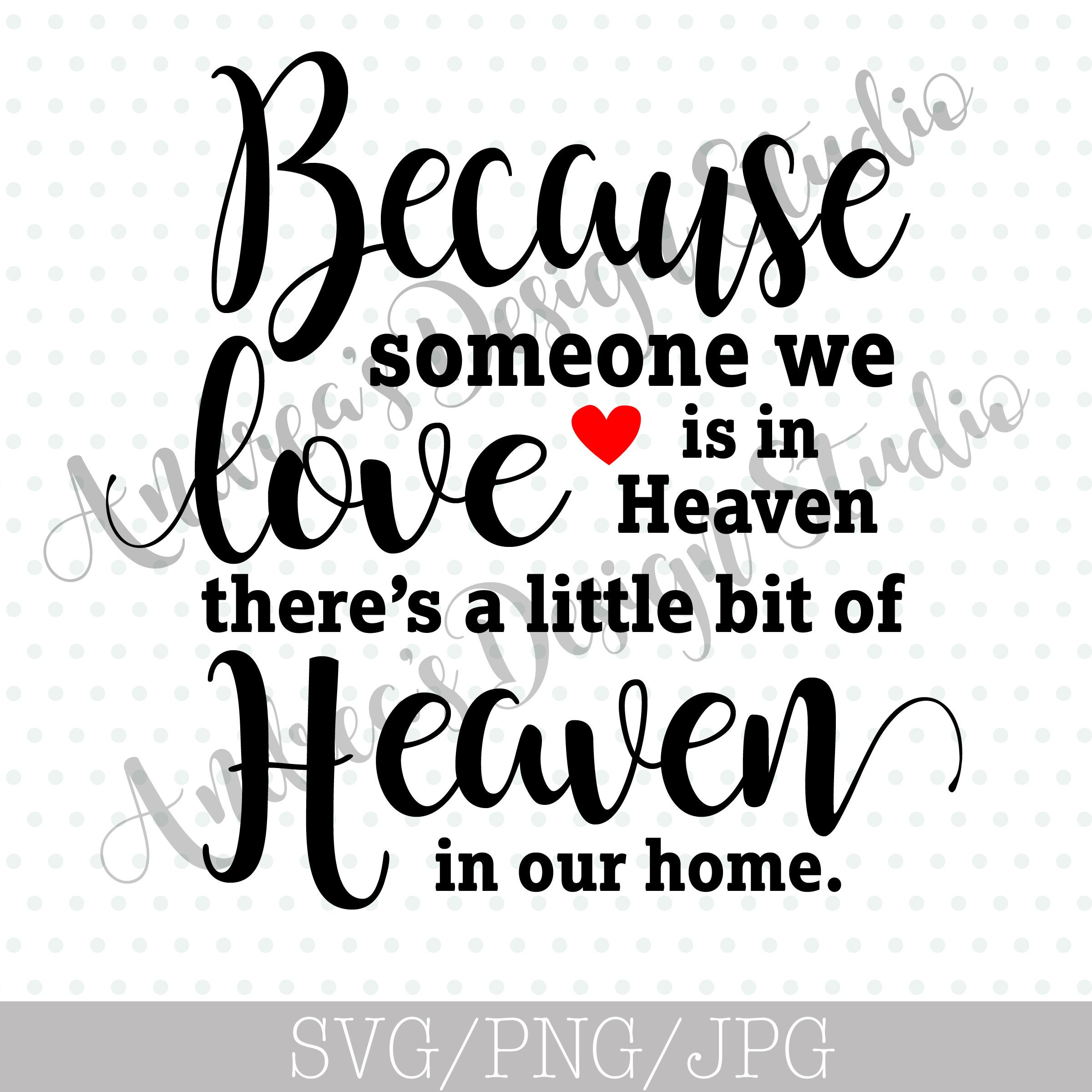 Because Someone We Love Is In Heaven There S A Bit Of Etsy