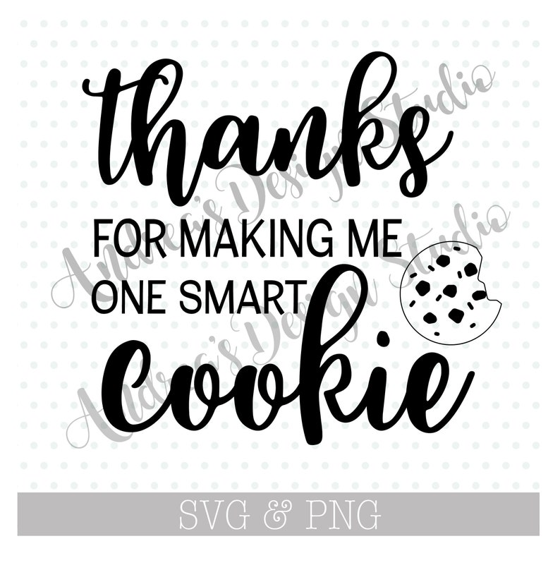 graphic relating to Thanks for Making Me One Smart Cookie Free Printable referred to as Because of For Generating Me A single Wise Cookie, Trainer Present, Cricut or Silhouette Minimize Document, Prompt Obtain, SVG PNG Documents