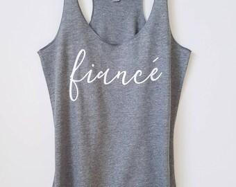 Fiance Tank / Fiance Shirt / Feyonce Tank / Fiance Shirt / Bridal Shower Gift / Engagement Gift / Gift Ideas for Bride  / Bridal Shower Gift