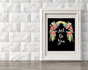 Just Be You, printable digital file. Quote of positive motivation, for interior decor, wall decor