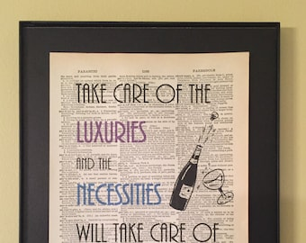 Take care of the luxuries and the necessities will take care of themselves; Dictionary Print; Page Art; Dorothy Parker