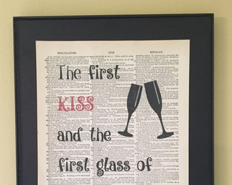 The first kiss and first glass of wine are the best; Dictionary Print; Page Art; Wedding Gift