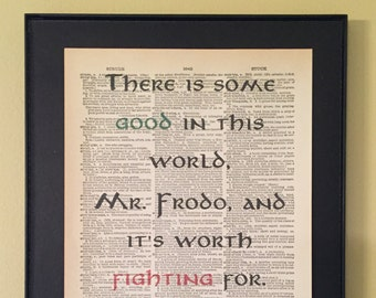 There is some good in this world, Mr. Frodo; Lord of the Rings; Dictionary Print; Page Art;