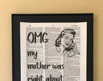 OMG my mother was right about everything; Mothers Day; Dictionary Print; Page Art