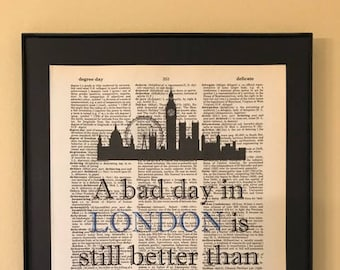 A bad day in London is still better than a good day anywhere else; Gift for travelers; Anglophiles