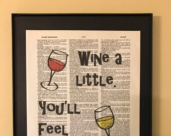 Wine a little. You'll feel better; Dictionary Print; Page Art; Kitchen Decor; Housewarming