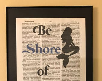 Be Shore of Yourself; Mermaid; Beach house; Dictionary Print; Page Art;