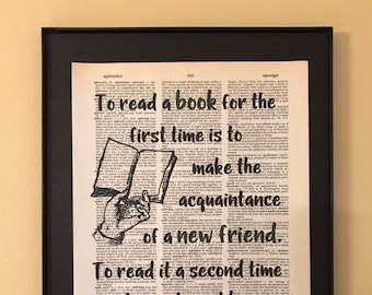 To read a book for the first time is to make the acquaintance of a new friend; Gifts for readers; Dictionary Print; Page Art;