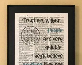 Trust me Wilbur, people are very gullible. They'll believe anything they see in print; Charlotte's Web; Dictionary Print; Page Art