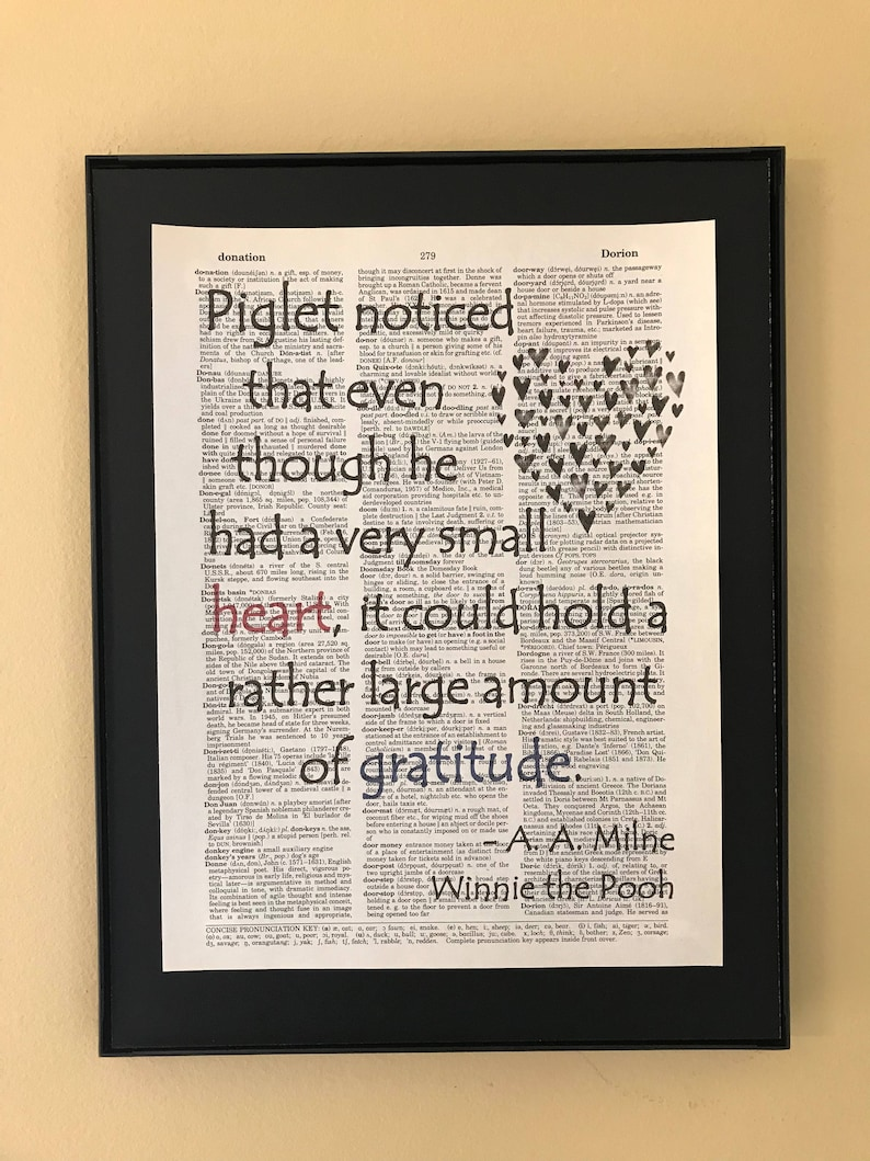 Piglet noticed that even though he had a very small heart it could hold a rather large amount of gratitude AA Milne Winnie the Pooh Quote