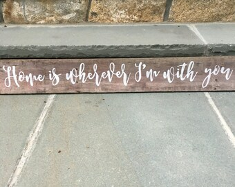 "Rustic ""Home is wherever I'm with you"" Wall Decor Sign, Home Decor"