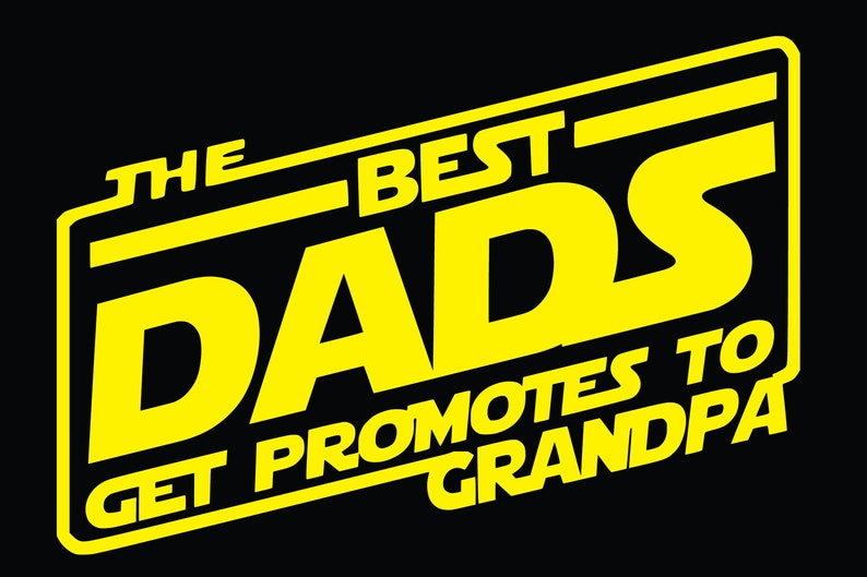 The Best Dads Get Promoted To Grandpa Svg Father S Day Etsy
