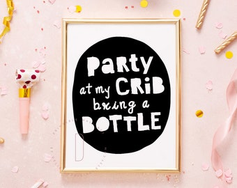 Party at my crib bring a bottle, Notorious ONE birthday party, Big one first birthday, Hip hop party decorations printable, DIGITAL FILE