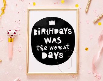 Birthday was the worst days, Notorious ONE birthday party, Big one birthday, 90s hip hop party, Rap lyrics wall art, Rap poster,DIGITAL FILE