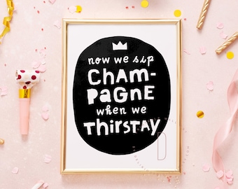 Now we sip champagne when we thirsty, Notorious ONE birthday party, Big one birthday, 90s hip hop party, Rap lyrics wall art, DIGITAL FILE