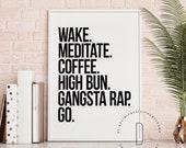 Rap poster, Rap art, Rap quotes wall art, Gangster rap sign, Gangsta rap mom, Hip hop art, Drink some coffee, Coffee gangsta, DIGITAL FILE