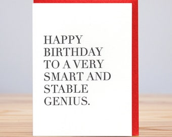 Happy Birthday Smart and Stable Genius Birthday Card // Letterpress