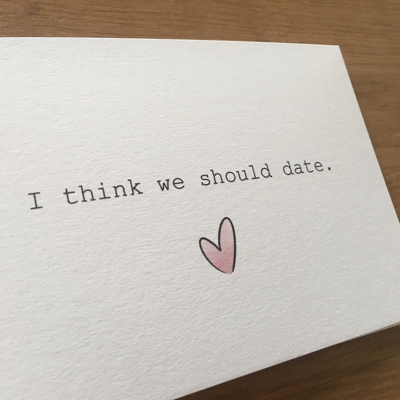 Greeting card I think we should date