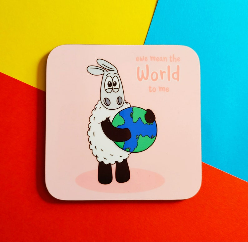 Ewe mean the WORLD to me Sheep coaster Sheep gift Gift for image 0