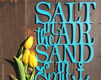 Salt in the air Sand in my hair | Laser Cut Lettering | Nautical Decor Sign | Modern Calligraphy | Beach Decor | Ocean Quote