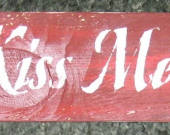 Always Kiss Me Goodnight primitive wall,sign,plaque,hanging/Repurposed wood usedl/painted/stenciled/handmade/ruff finish
