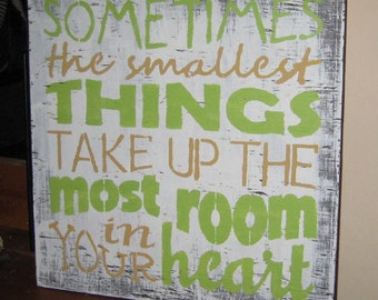 Sometimes the smallest things........handmade wall hanging/primitive/shabby chic/saying