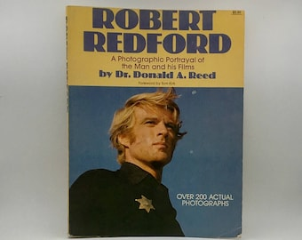 Robert Redford: A Photographic Portrayal of the Man and His Films Donald A Reed