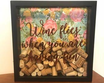 "Wine Cork Holder Display Box - Wine Cork 12"" x 12"" Shadow Box - *Wine Flies When You're Having Fun!* / Request Custom Text - Gifts for Women"