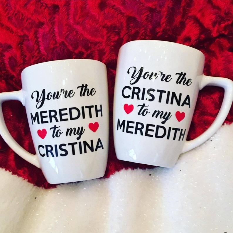 358191d9bcb Grey's Anatomy Coffee Mug Set - You're The Meredith to My Cristina &  Cristina to My Meredith * Valentine's / Birthday *