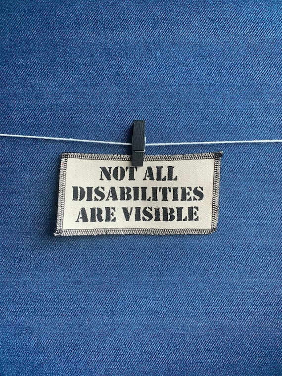Not All Disabilities Are Visible Patch