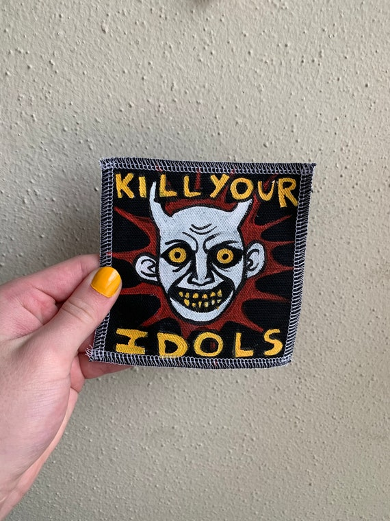 Kill Your Idols Patch Hand Painted by Ayla