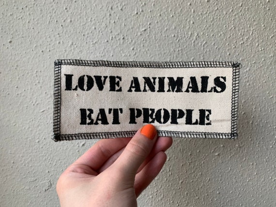 Love Animals Eat People Patch