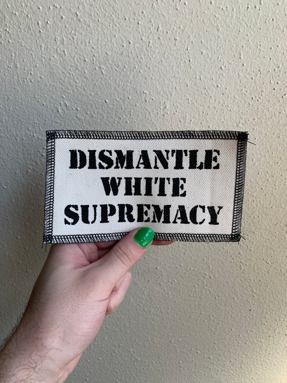 Dismantle White Supremacy Patch
