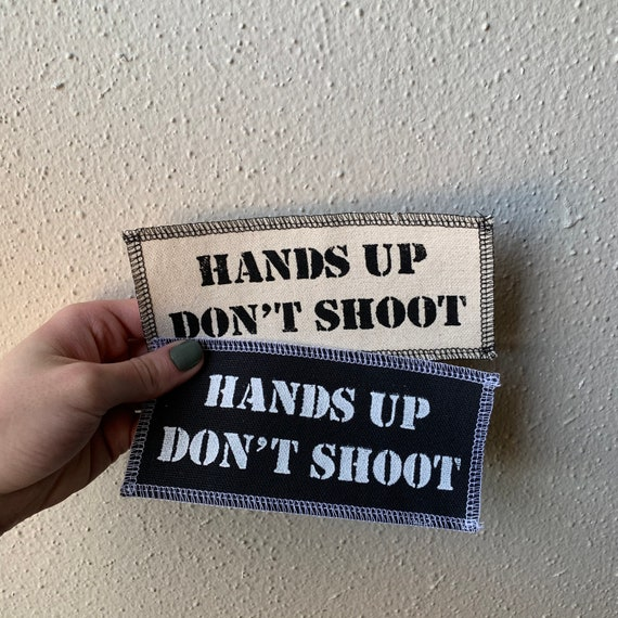 Hands Up Don't Shoot Patch