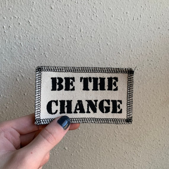 Be The Change Patch
